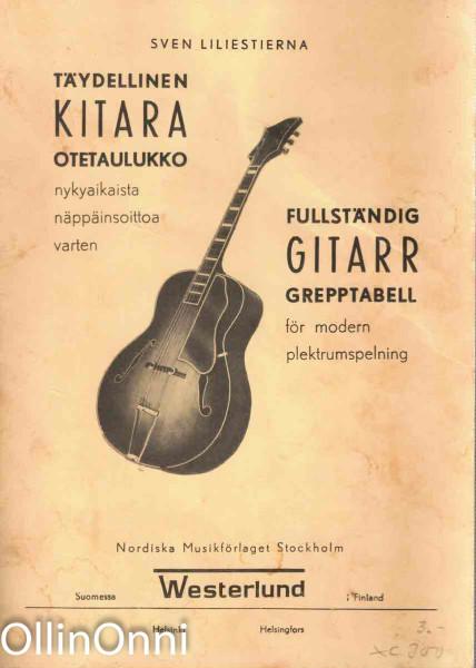 Täydellinen kitara otetaulukko - nykyaikaista näppäinsoittoa varten, Sven Liliestierna