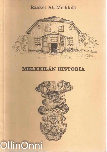 Melkkilän historia, Raakel Ali-Melkkilä