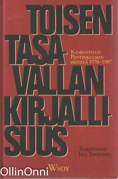 Toisen tasavallan kirjallisuus : keskustelua Pentinkulman päivillä 1978-1987, Iris Tenhunen