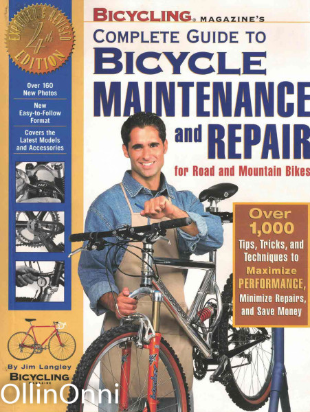 Bicycling Magazine's Complete Guide to Bicycle Maintenance and Repair for Road and Mountain Bikes, Jim Langley