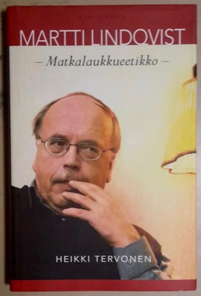 Martti Lindqvist : matkalaukkueetikko, Heikki Tervonen
