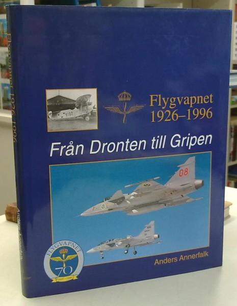 Flygvapnet 1926-1996 - Från Dronten till Gripen - Flygvapnet 70 år den 1 juli 1996, Anders Annerfalk