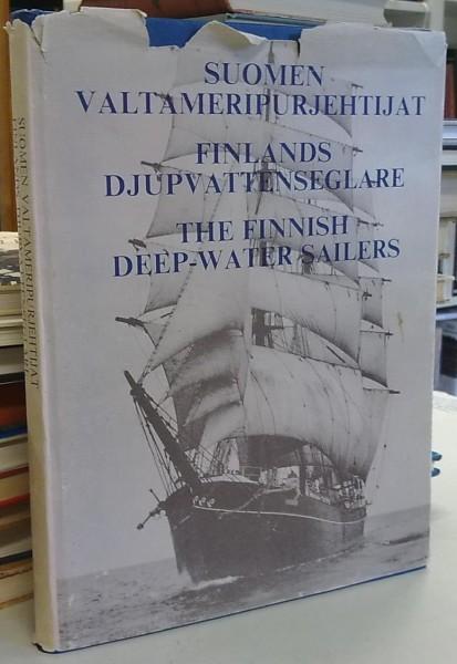 Suomen meripurjehtijat - Finlands djupvattenseglare - The Finnish Deep-Water Sailers, Markku Haapio