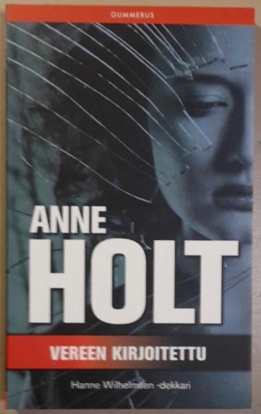 Vereen kirjoitettu, Anne Holt