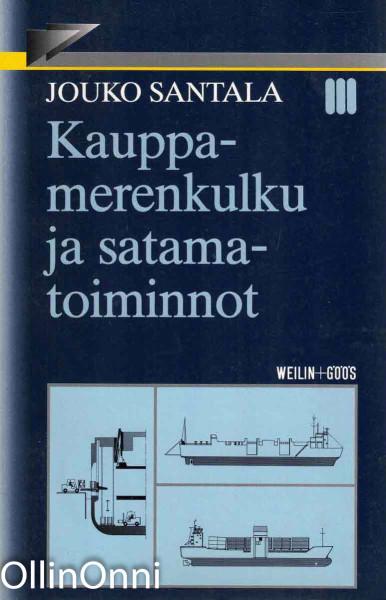 Kauppamerenkulku ja satamatoiminnot, Jouko Santala