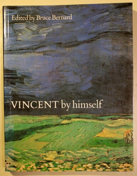 Vincent by himself - A selection of his paintings and drawings together with extracts from his letters, Bruce Bernard