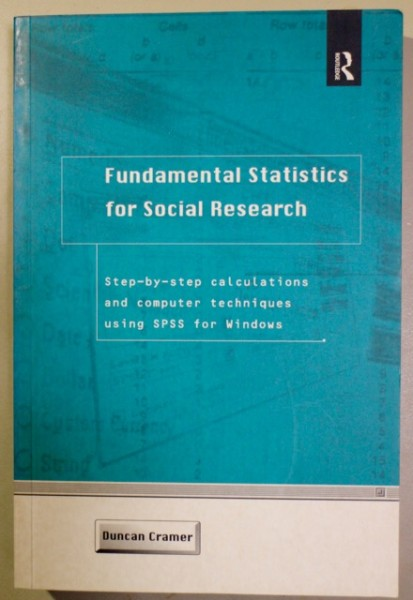 Fundamental Statistics for Social Research - Step-by-step calculations and computer techniques using SPSS for Windows, Duncan Cramer