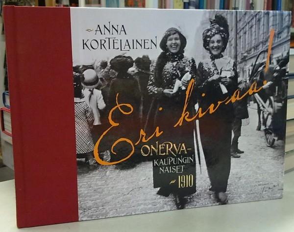 Eri kivaa! - Onerva - kaupungin naiset 1910, Anna Kortelainen
