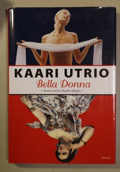 Bella donna : kaunis nainen kautta aikojen, Kaari Utrio