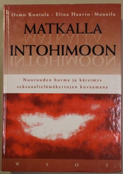 Matkalla intohimoon : nuoruuden hurma ja kärsimys seksuaalielämäkertojen kuvaamana, Osmo Kontula