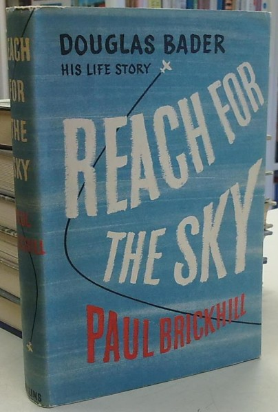 Reach for the Sky - The Story of Douglas Bader, Paul Brickhill