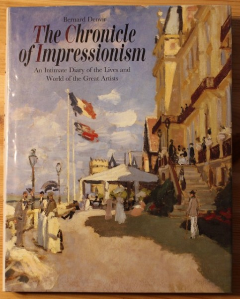 The Chronicle f Impressionism - An Intimate Diary of the Lives and World of the Great Artists, Bernard Denvir
