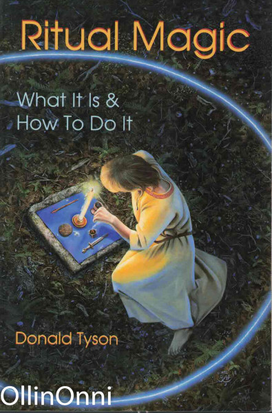 Ritual Magic - What It Is & How To Do It, Donald Tyson