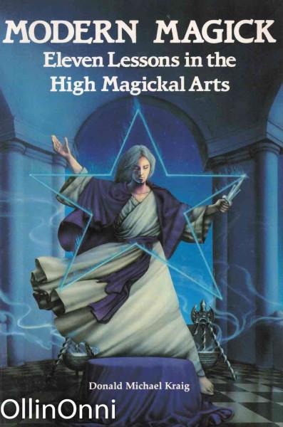 Modern Magick - Eleven Lessons in the High Magickal Arts, Donald Michael Kraig