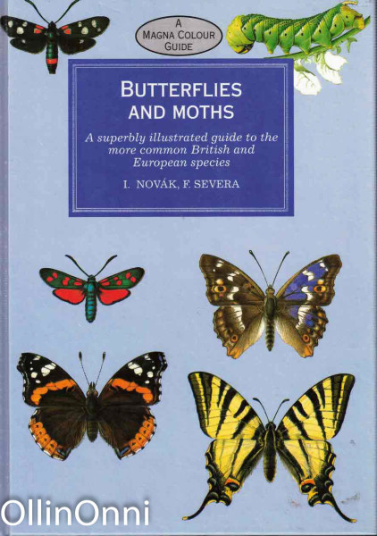 Butterflies and Moths - A superbly illustrated guide to the more common British and European species, I. Novak