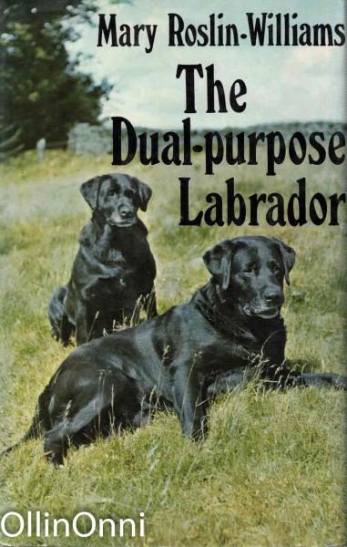 The Dual-Purpose Labrador, Mary Roslin-Williams