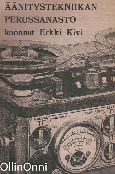 Äänitystekniikan perussanasto, Erkki Kivi