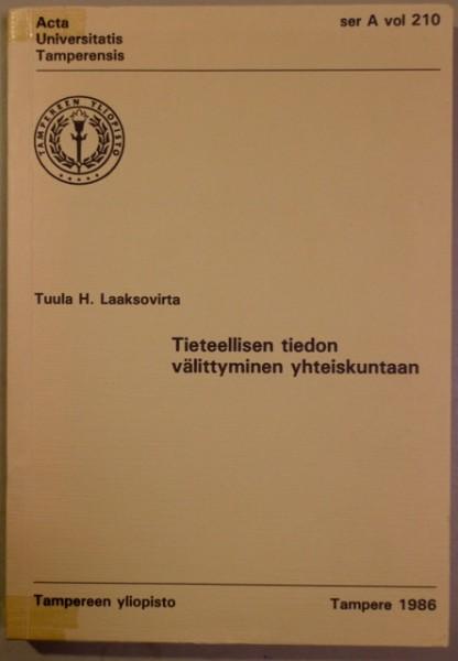 Tieteellisen tiedon välittyminen yhteiskuntaan, Tuula H. Laaksovirta