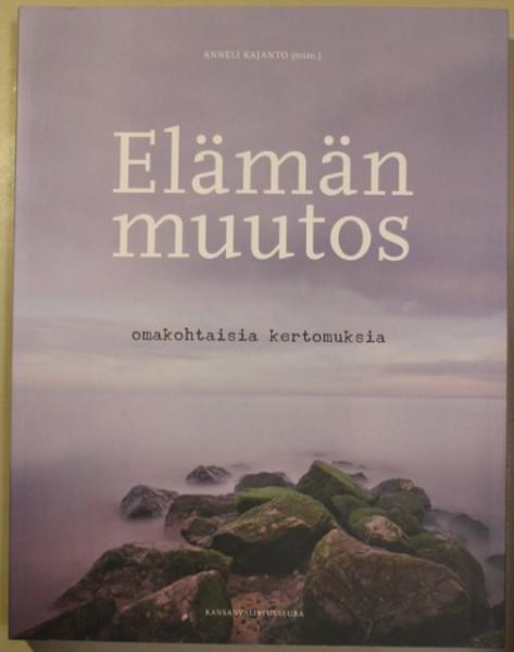 Elämänmuutos, omakohtaisia kertomuksia, Anneli Kajanto