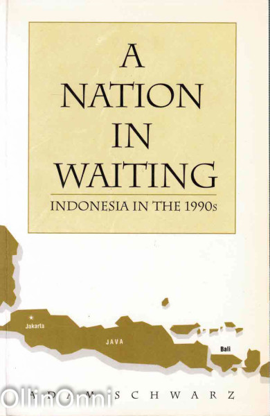 A Nation in Waiting - Indonesia in the 1990s, Adam Schwarz