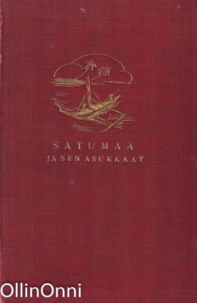 Satumaa ja sen asukkaat - Kiwai-Papualaiset Uuden-Guinean jättiläissaarella, Gunnar Landtman