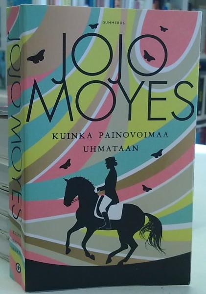Kuinka painovoimaa uhataan, Jojo Moyes