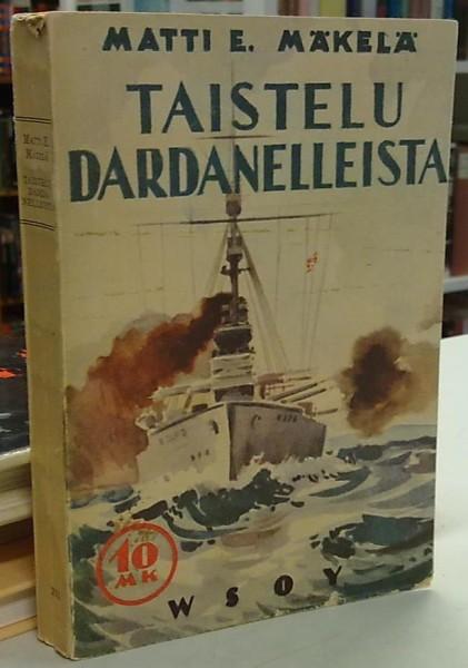 Taistelu Dardanelleista - Katkelma kansojen kamppailusta (10mk romaanit), Matti E. Mäkelä