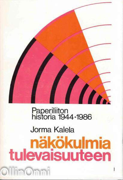 Näkökulmia tulevaisuuteen : Paperiliiton historia 1944-1986, Jorma Kalela