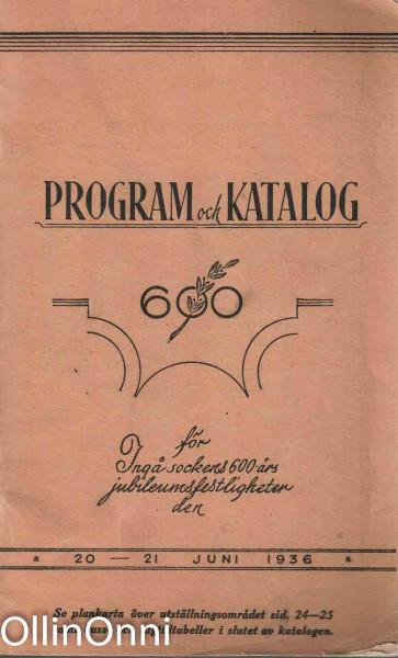 Program och katalog för Ingå sockers 600-års jubileumsfestligheter den 20-21 Juni 1936, Ei tiedossa