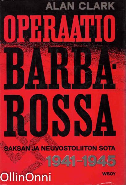 Operaatio Barbarossa - Saksan ja Neuvostoliiton sota 1941-1945, Alan Clark