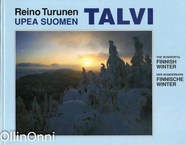 Upea Suomen talvi - The Wonderful Finnish Winter, Reino Turunen