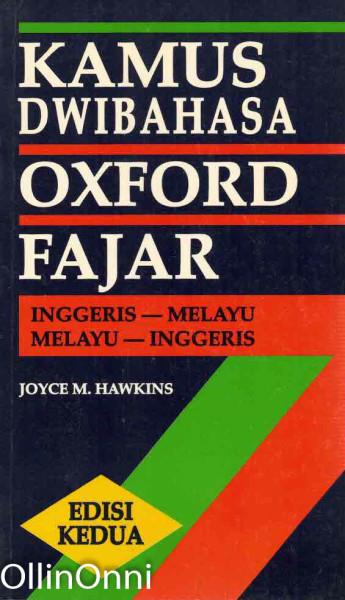 Kamus Dwibahasa Oxford Fajar - Inggeris-Melayu Melayu-Inggeris, Joyce M. Hawkins