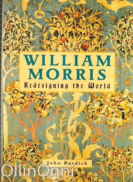 William Morris - Redesigning the World, John Burdick