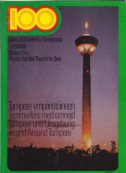 100 matkailukohdetta - turistmål - Reiseziele - places for the tourist to see. Tampere ympäristöineen : Tammerfors med omnejd = Tampere und Umgebung = in and around Tampere, Vesa Mäkinen