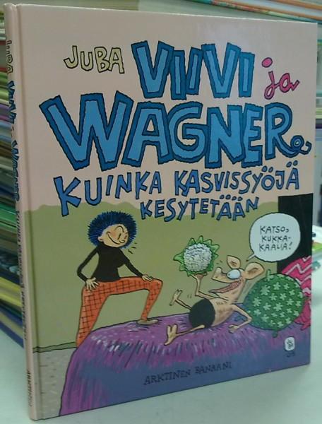 Viivi ja Wagner - Kuinka kasvissyöjä kesytetään, Juba Juba