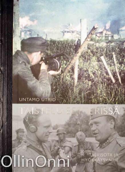 Taistelu eetterissä : talvisota ja hyökkäysvaihe, Untamo Utrio