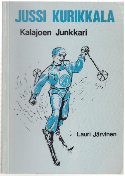 Jussi Kurikkala - Kalajoen Junkkari (signeerattu), Lauri Järvinen