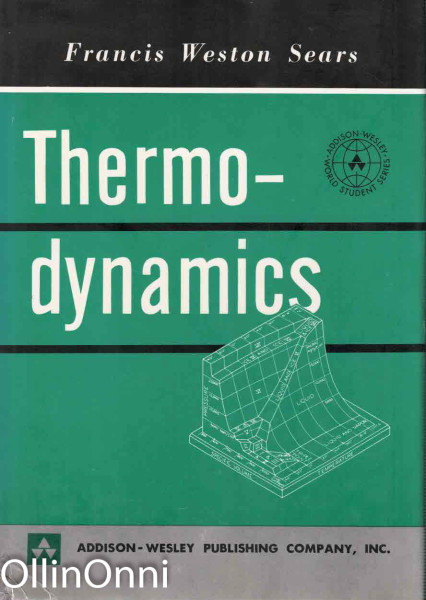 An Introduction to Thermodynamics, The Kinetic Theory of Gases, and Statistical Mechanics, Francis Weston Sears