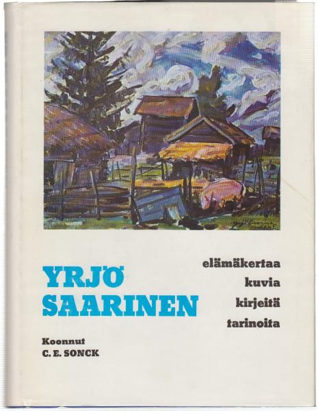 Yrjö Saarinen - Elämänkertaa kuvia kirjeitä tarinoita, C. E. Sonck