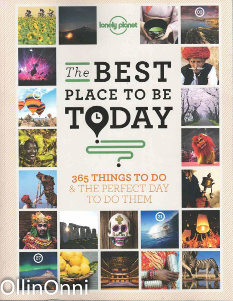 The Best Place To Be Today - 365 Things to Do & the Perfect Day to Do Them, Sarah Baxter