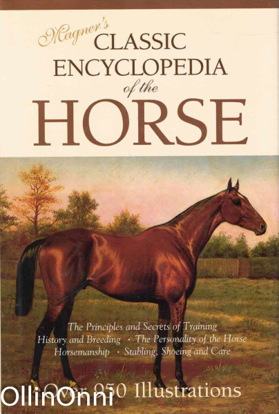Magner's Classic Encyclopedia of the Horse - A Complete Pictorial Encyclopedia of Practical Reference for Horse Owners, D. Magner