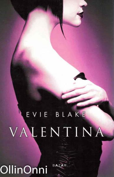 Valentina, Evie Blake