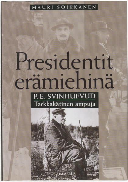 P. E. Svinhufvud : tarkkakätinen ampuja, Mauri Soikkanen