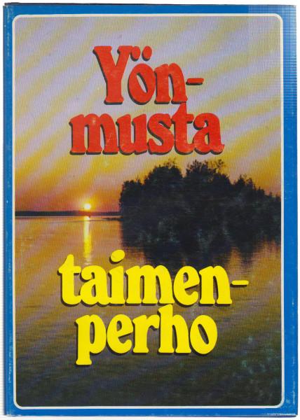 Yönmusta taimenperho : tarinoita riistamailta, kalavesiltä ja luonnosta, Raimo Ylinen