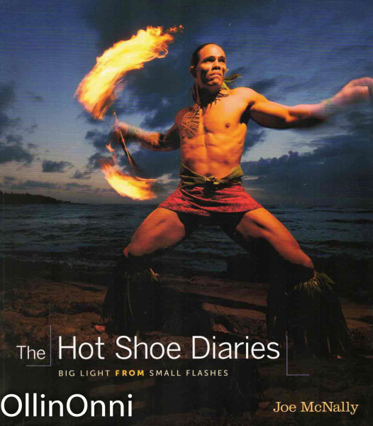 The Hot Shoe Diaries - Big Light From Small Flashes, Joe McNally