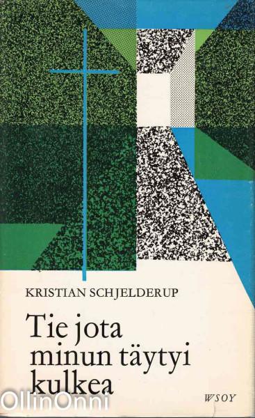 Tie jota minun täytyi kulkea, Kristian Schjelderup
