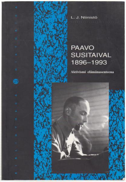 Paavo Susitaival 1896-1993 : aktivismi elämänasenteena, L. J. Niinistö