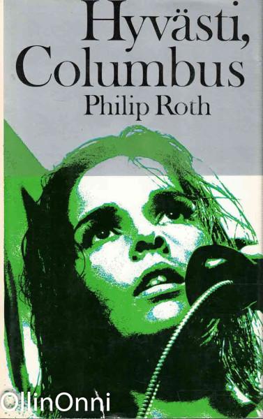HYVÄSTI, COLUMBUS, Philip Roth