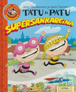 Tatu ja Patu supersankareina, Aino Havukainen