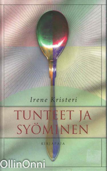 Tunteet ja syöminen, Irene Kristeri